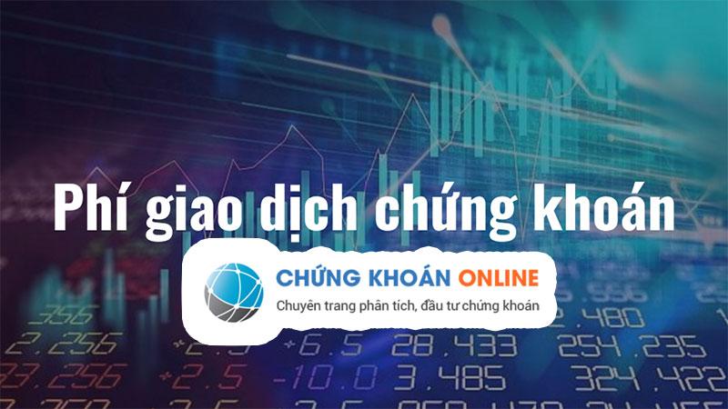 Mức phí giao dịch mua – bán cổ phiếu áp dụng như thế nào?