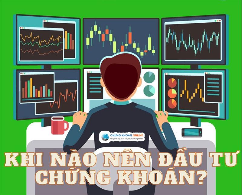 Đâu là thời điểm tốt nhất để tham gia đầu tư chứng khoán?